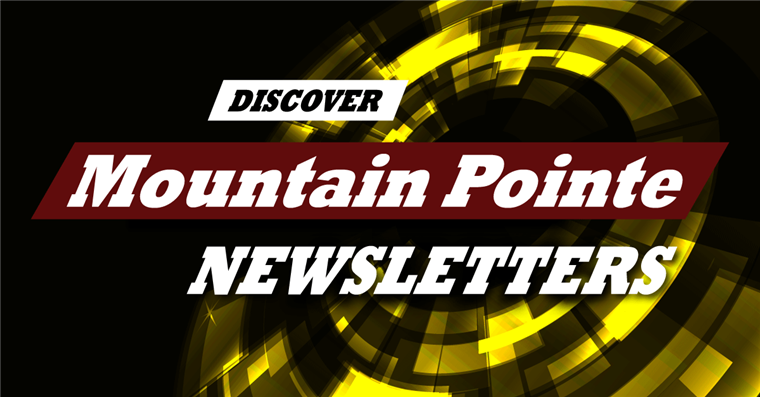 Discover Mountain Pointe Newsletters