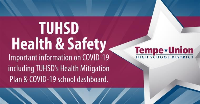 At Tempe Union the health & safety of our students & staff is our top priority.
