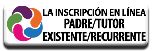 la Inscripcion en Linea Padre/Tutor Exitente/Recurrente