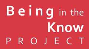 Being in the Know Project